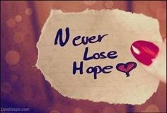 never lost hope quote